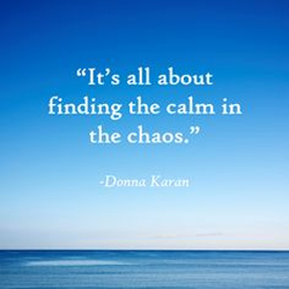 find the calm in the chaos 3